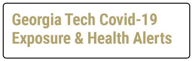 Georgia Tech Covid-19 Exposure & Health Alerts