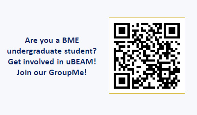 Are you a BME undergraduate student? Get involved in uBEAM! Join our GroupMe!